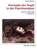 KONZEPTE DER ANGST IN DER PSYCHOANALYSE BD. 2/2