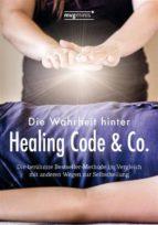Die Wahrheit hinter Healing Code & Co. (ebook)