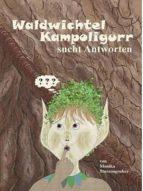 """""""Waldwichtel Kampoligurr sucht Antworten"""" (ebook)"""