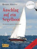 ANSCHLAG AUF EIN SEGELBOOT - A CASE FOR US, BAND 1