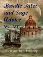 BARDIC TALES AND SAGE ADVICE (VOLUME VII)