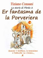 Er fantasma  de la Porveriera (Le storie di Pòrdo vol 2) (ebook)