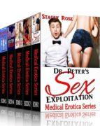Medical Erotica: Dr. Peter's Sexual Exploitation: Medical Erotica Boxed Set (ebook)