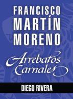 ARREBATOS CARNALES. DIEGO RIVERA