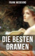 Die besten Dramen von Frank Wedekind (ebook)