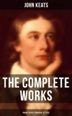 The Complete Works of John Keats: Poems, Plays & Personal Letters (ebook)