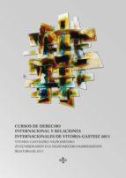 Cursos de Derecho Internacional y relaciones internacionales Vitoria Gasteiz 2011 (ebook)