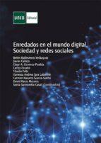 Enredados en el mundo digital. Sociedad y redes sociales (ebook)