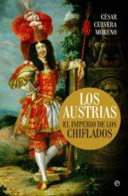 Los Austrias. El imperio de los chiflados (ebook)