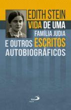 Vida de uma família judia e outros escritos autobiográficos (ebook)