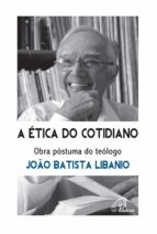 A ética do cotidiano (ebook)