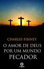 O amor de Deus por um mundo pecador (ebook)