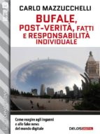 Bufale, post-verità, fatti e responsabilità individuale (ebook)