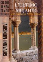 L'ultimo Mujahid - Le origini dell'odio (ebook)
