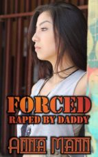Forced - Raped By Daddy (ebook)
