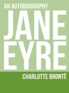 Jane Eyre: An Autobiography (ebook)