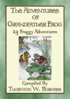 THE ADVENTURES OF GRANDFATHER FROG - 23 Froggy Bedtime Tales (ebook)