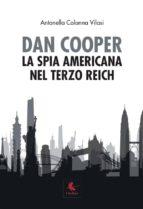 Dan Cooper. La spia americana nel Terzo Reich (ebook)