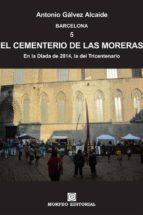 BARCELONA. EL CEMENTERIO DE LAS MORERAS. EN LA DIADA DE 2014, LA DEL TRICENTENARIO