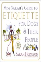 Miss Sarah's Guide to Etiquette for Dogs & Their People (ebook)