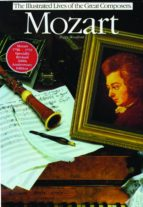 MOZART: THE ILLUSTRATED LIVES OF THE GREAT COMPOSERS