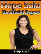 HOPE SOLO: UNOFFICIAL REPORT