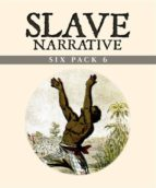 Slave Narrative Six Pack 6 (Illustrated)