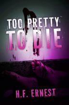 Too Pretty To Die (ebook)