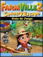 Farmville 2 Country Escape Guía De Juego (ebook)