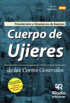 Cuerpo de Ujieres de las Cortes Generales. Psicotécnico y Simulacros de Examen (ebook)