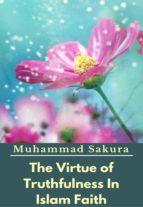 The Virtue of Truthfulness In Islam Faith (ebook)