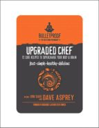 Upgraded Chef: 12 Core Recipes to Supercharge Your Body & Brain (ebook)