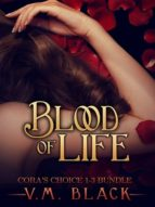 BLOOD OF LIFE: CORA'S CHOICE 1-3