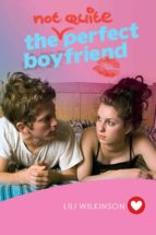 The (Not Quite) Perfect Boyfriend (ebook)