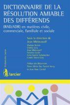 Dictionnaire de la résolution amiable des différends (ebook)