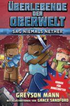Überlebende der Oberwelt: Sag niemals Nether (ebook)