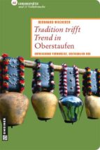 Tradition trifft Trend in Oberstaufen (ebook)