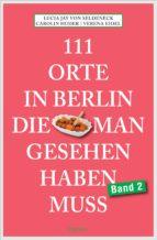 111 Orte in Berlin, die man gesehen haben muss Band 2 (ebook)