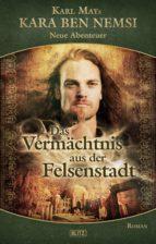 Kara Ben Nemsi - Neue Abenteuer 09: Das Vermächtnis aus der Felsenstadt (ebook)