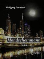 MONDSCHEINMANN: TEIL 3