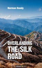 Overlanding the Silk Road (ebook)