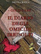 -Cold case- IL DIARIO DEGLI OMICIDI IRRISOLTI  (ebook)