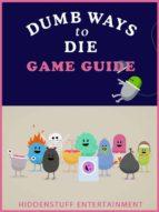 Dumb Ways to Die Game Guide Unofficial (ebook)