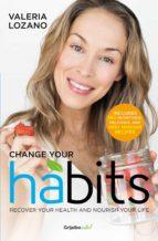 CHANGE YOUR HABITS (COLECCIÓN VITAL)