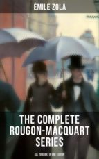 THE COMPLETE ROUGON-MACQUART SERIES (All 20 Books in One Edition) (ebook)