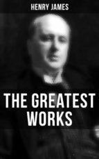 The Greatest Works of Henry James (ebook)