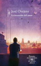 LA INVENCIÓN DEL AMOR (PREMIO ALFAGUARA DE NOVELA 2013)