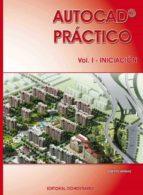Autocad Práctico. Vol.I: Iniciación. Vers.2012 (ebook)