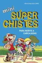Mini súperchistes ¡para reírte a carcajadas! (Mini Súperchistes 1) (ebook)