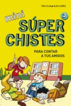Mini Súperchistes para contar a tus amigos (Mini Súperchistes 2) (ebook)